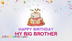 Happy Birthday Wishes To Big Happy Birthday My Big Brother Birthdaywishes Pics
