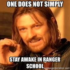 Ranger School Meme - one does not simply stay awake in ranger school one does not