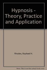 hypnosis theory practice and application by raphael h rhodes