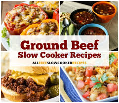 23 ground beef slow cooker recipes allfreeslowcookerrecipes com