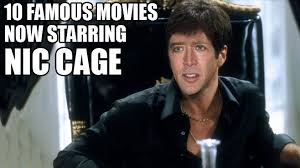 What Movie Is The Nicolas Cage Meme From - 10 famous movies now starring nicolas cage