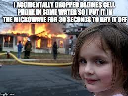 Phone Dry Meme - disaster girl meme imgflip