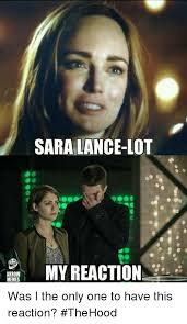Arrow Memes - arrow memes sara lance lot my reaction was i the only one to have