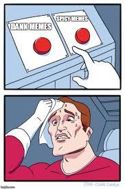 Spicy Memes - spicy memes dank memes