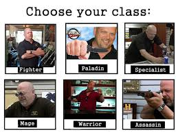Pawn Stars Rick Meme - rick harrison from pawn stars choose your class know your meme