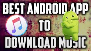 20 best free music downloader apps for android 2017