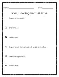lines rays and line segments worksheets elementary geometry drawing lines line segments and rays tpt