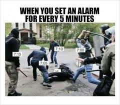 Funny Morning Memes - 10 morning memes 3 the most brutal 5 minutes in my life morning