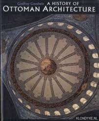 A History Of Ottoman Architecture A History Of Ottoman Architecture By Godfrey Goodwin Abebooks