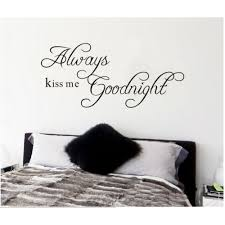 always kiss me goodnight love wall quotes always kiss me goodnight wall quotes