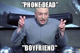 Dead Phone Meme - phone dead boyfriend dr evil austin powers make a meme