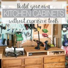 how to build inexpensive cabinets build your own cabinets without expensive tools houseful