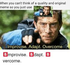 Original Meme - when you can t think of a quality and original meme so you just