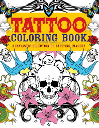 tattoo coloring book a fantastic selection of exciting imagery