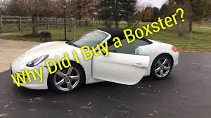 why did i buy a porsche boxster youtube
