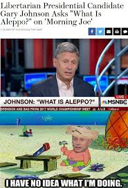 Gary Johnson Memes - when you are in class and you don t know the answer but then you