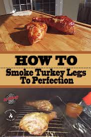 best 25 smoked turkey legs ideas on cooker