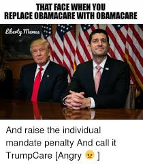 Face Replace Meme - that face when you replace obamacare with obamacare liberty memes