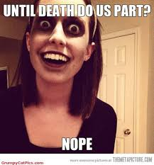 Awesome Girlfriend Meme - 30 overly attached girlfriend memes