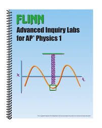 flinn advanced inquiry labs for ap physics 1 lab manual