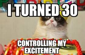Birthday Meme 30 - i turned 30 grumpy cat birthday meme on memegen