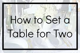 How To Set A Table How To Set A Table For Two White And Gold Naturally Glam