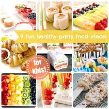 9 fun and healthy party food ideas kids julie rose party co