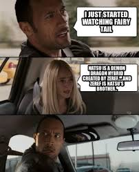 Fairy Tail Funny Memes - meme maker i just started watching fairy tail natsu is a demon