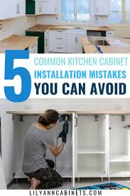 diy kitchen cabinets install 5 common kitchen cabinet installation mistakes to avoid