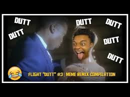 Meme Remix - download flight dutt meme remix compilation 3gp mp4 waploaded ng