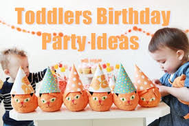 toddler birthday party ideas toddlers birthday party ideas from real experience birthday inspire