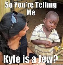 kyle is a jew quickmeme