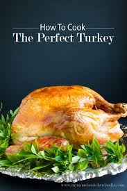 how to cook the turkey every time turkey