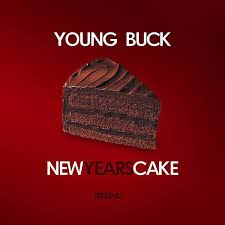 new music young buck u2013 u0027new years cake u0027 rap up