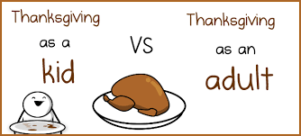 thanksgiving as a kid vs thanksgiving as an the oatmeal