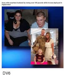 Army Wife Meme - army wife surprises husband by losing over 100 pounds while he was