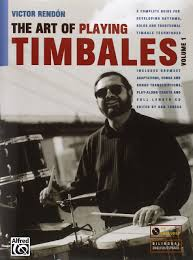the art of playing timbales vol 1 victor rendon 9780967309828