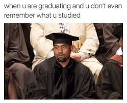 Funny Graduation Memes - 22 memes you ll only understand if it s your last semester of