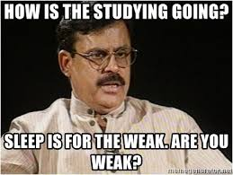 Sleep Is For The Weak Meme - how is the studying going sleep is for the weak are you weak