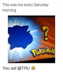 Saturday Morning Memes - 25 best memes about saturday morning saturday morning memes