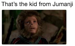Jumanji Meme - that s the kid from jumanji nyc werewolf know your meme