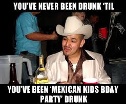 Mexican Meme - mexican kid party drunk