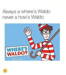 Waldo Meme - 25 best memes about where s waldo where s waldo memes