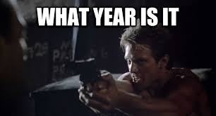 What Year Is It Meme - livememe com what year kyle reese
