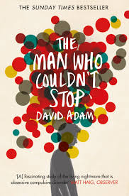 the man who couldn u0027t stop the truth about ocd david adam
