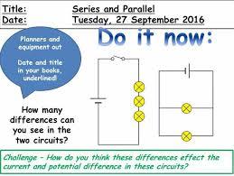 series and parallel circuits ks3 by ellisbrooomhall teaching