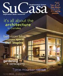 su casa northern mexico spring 2013 digital edition by