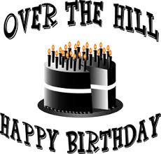 Over The Hill Meme - over the hill birthday clipart
