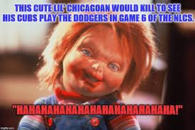 Cubs Fan Meme - hi i m chucky i m your 1 cubs fan til the end wanna catch a