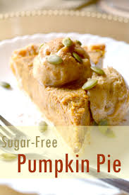 sugar free pumpkin pie for a healthy thanksgiving dessert home